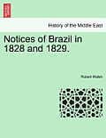 Notices of Brazil in 1828 and 1829. Vol. I