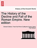The History of the Decline and Fall of the Roman Empire. Vol. I, New Edition