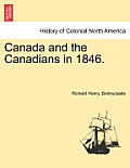Canada and the Canadians in 1846. Vol. II, New Edition