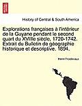Explorations Francaises A L'Interieur de La Guyane Pendant Le Second Quart Du Xviiie Siecle, 1720-1742. Extrait Du Bulletin de Geographie Historique E