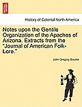 Notes Upon the Gentile Organization of the Apaches of Arizona. Extracts from the Journal of American Folk-Lore.