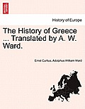 The History of Greece ... Translated by A. W. Ward. Vol. II