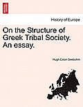 On the Structure of Greek Tribal Society. an Essay.