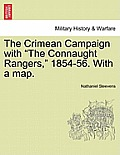 The Crimean Campaign with the Connaught Rangers, 1854-56. with a Map.