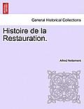 Histoire de La Restauration. Tome Second
