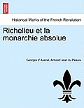 Richelieu Et La Monarchie Absolue. Tome Second