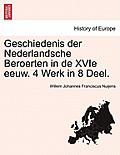 Geschiedenis Der Nederlandsche Beroerten in de Xvie Eeuw. 4 Werk in 8 Deel.