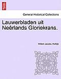 Lauwerbladen Uit Neerlands Gloriekrans.