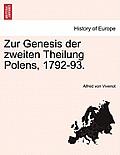Zur Genesis Der Zweiten Theilung Polens, 1792-93. Dritter Band