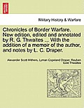 Chronicles of Border Warfare. New Edition, Edited and Annotated by R. G. Thwaites ... with the Addition of a Memoir of the Author, and Notes by L. C.
