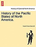 History of the Pacific States of North America. Volume XXI.