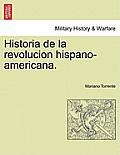 Historia de La Revolucion Hispano-Americana. Tomo II