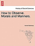 How to Observe. Morals and Manners.