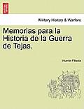 Memorias Para La Historia de La Guerra de Tejas. Tomo I