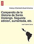 Compendio de la Historia de Santo Domingo. Segunda Edicion, Aumentada, Etc.Tome II.