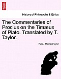 The Commentaries of Proclus on the Timaeus of Plato. Translated by T. Taylor.