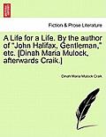 A Life for a Life. by the Author of John Halifax, Gentleman, Etc. [Dinah Maria Mulock, Afterwards Craik.] Vol. III.