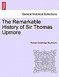 The Remarkable History of Sir Thomas Upmore Vol. I. Second Edition.
