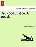 Jedwood Justice. a Novel.