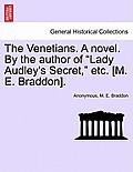 The Venetians. a Novel. by the Author of Lady Audley's Secret, Etc. [M. E. Braddon]. Vol. II.