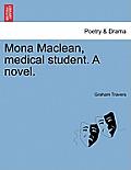 Mona MacLean, Medical Student. a Novel. Vol. I
