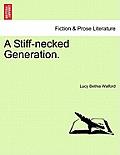 A Stiff-Necked Generation. Vol. I