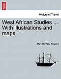 West African Studies ... with Illustrations and Maps.