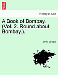 A Book of Bombay, Volume 2: Round about Bombay