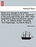 Notes of a Voyage in the Orient Steamship Company's S.S. Garonne, in the Early Part of the Year 1891. with Illustrations. [The Introduction Signed: W.