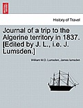 Journal of a Trip to the Algerine Territory in 1837. [Edited by J. L., i.e. J. Lumsden.]