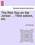 The Rob Roy on the Jordan, Third Edition.