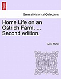 Home Life on an Ostrich Farm. ... Second Edition.