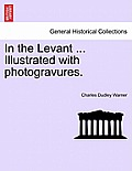 In the Levant, Vol. I
