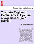 The Lake Regions of Central Africa. a Picture of Exploration. [With Plates.]