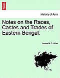 Notes on the Races, Castes and Trades of Eastern Bengal.