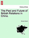 The Past and Future of British Relations in China.