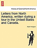 Letters from North America, Written During a Tour in the United States and Canada.