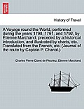 A Voyage Round the World, Performed During the Years 1790, 1791, and 1792, by Etienne Marchand, Preceded by a Historical Introduction, and Illustrated