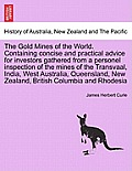 The Gold Mines of the World. Containing Concise and Practical Advice for Investors Gathered from a Personel Inspection of the Mines of the Transvaal,