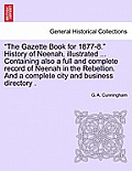 The Gazette Book for 1877-8. History of Neenah, Illustrated ... Containing Also a Full and Complete Record of Neenah in the Rebellion. and a Complete