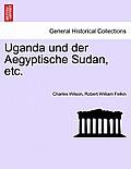 Uganda Und Der Aegyptische Sudan, Etc.