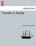 Travels in Nubia. Second Edition.