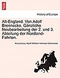 Alt-England. Von Adolf Brennecke. Ganzliche Neubearbeitung Der 2. Und 3. Abteilung Der Nordland-Fahrten.