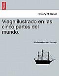 Viage Ilustrado En Las Cinco Partes del Mundo. Tomo I.