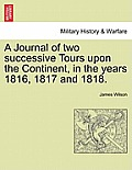 A Journal of Two Successive Tours Upon the Continent, in the Years 1816, 1817 and 1818. Vol. II.