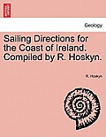 Sailing Directions for the Coast of Ireland. Compiled by R. Hoskyn. Part II. Third Edition