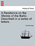 A Residence on the Shores of the Baltic. Described in a Series of Letters. Vol. I, Second Edition