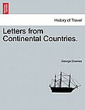 Letters from Continental Countries. Vol. I