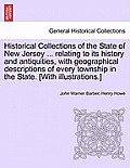 Historical Collections of the State of New Jersey ... Relating to Its History and Antiquities, with Geographical Descriptions of Every Township in the