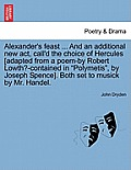 Alexander's Feast ... and an Additional New ACT, Call'd the Choice of Hercules [Adapted from a Poem-By Robert Lowth?-Contained in Polymetis, by Joseph